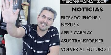 Reseña iPhone 6, Nexus 6, Hoverboard, Asus Transformer, Apple CarPlay
