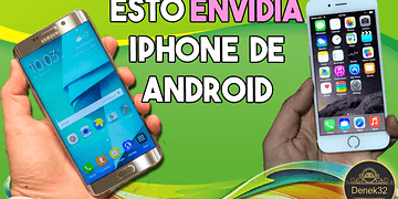 ▶10 Cosas que un iPhone iOS tiene Envidia de un Android ◀︎Denek32