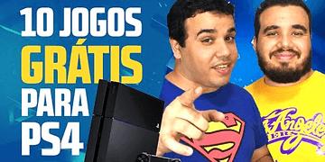 10 Jogos GRÁTIS para o PS4   Papo de Caverna 01