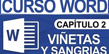 Curso Word 2013 - Capitulo 2, Viñetas, Sangrias y Tabulacion de datos