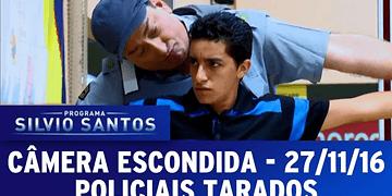 Câmera Escondida (27/11/16) - Policiais Tarados