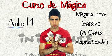 (Curso de Mágica Online) Aula 14 - Mágica com Baralho (A Carta Magnetizada)