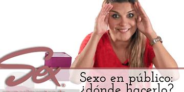 Sexo en lugares públicos: consejos prácticos