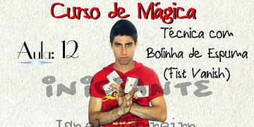 (Curso de Mágica Online) Aula 12 - Técnica com Bolinha de Espuma (The Fist Vanish)