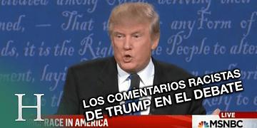 Los comentarios racistas de Trump en el debate contra Clinton
