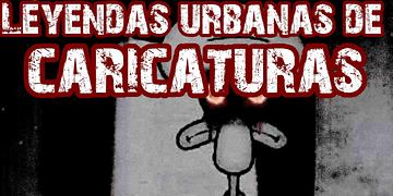 Top: Las 6 Leyendas Urbanas más escalofriantes sobre Caricaturas