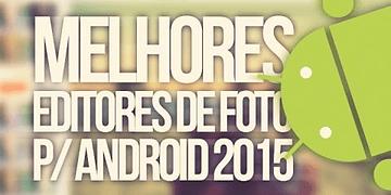 Os 5 melhores editores de foto para Android