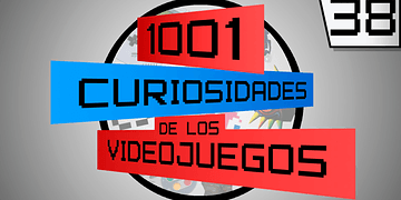 1001 Curiosidades de los Videojuegos - Episodio 38