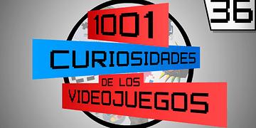 1001 Curiosidades de los videojuegos - Episodio 36