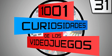 1001 Curiosidades de los Videojuegos - Episodio 31