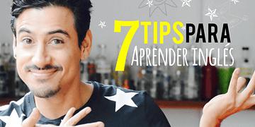 7 TIPS PARA APRENDER INGLÉS FÁCIL Y RÁPIDO
