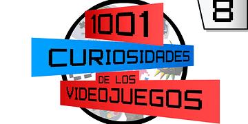 1001 curiosidades de los videojuegos - episodio 8