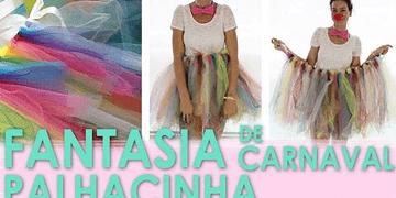 [DIY] Como fazer Fantasia Carnaval Palhacinha - wFashionista