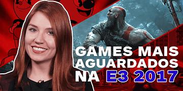 Os 13 games mais aguardados da E3 2017 - IGN na E3 2017