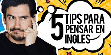 5 tips para pensar en inglés