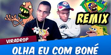 Viradrop - Olha Eu Com Boné (Remix)