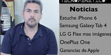 Reseña foto estuche iPhone 6, OnePlus one, LG G watch, Galaxy Tab 4, Apple record de ventas