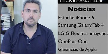 Reseña foto estuche iPhone 6, OnePlus one, LG G watch, Galaxy Tab 4, Apple record de ventas