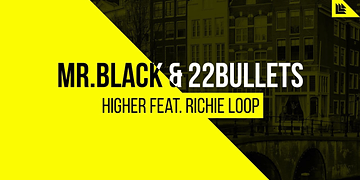 MR.BLACK & 22Bullets feat. Richie Loop - Higher
