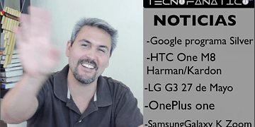 Reseña Google programa Silver, HTC One M8 Harman Kardon Edition, OnePlus one, LG G3, Galaxy K Zoom