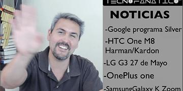 Reseña Google programa Silver, HTC One M8 Harman Kardon Edition, OnePlus one, LG G3, Galaxy K Zoom