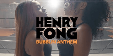 Henry Fong - Bubblin Anthem (Official Music Video)